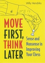 move first think later